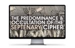 The Predominance & Occultation of the Septenary Cipher (Lecture Only) (32:37)